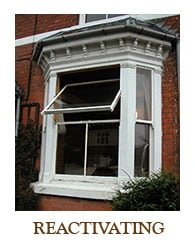 Reactivate / Reinstate sash windows.